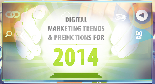 Digital Trends and Marketing Predictions 2014